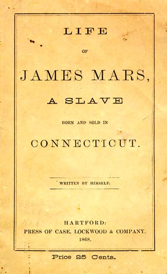 Life of James Mars - A Slave Born and Sold in Connecticut - book cover